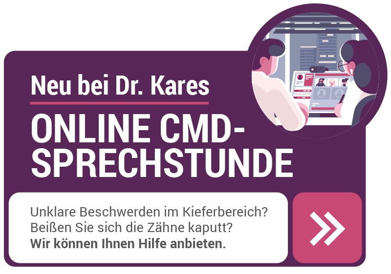 Neu bei Dr. Kares - Online CMD-Sprechstunde | Unklare Beschwerden im Kieferbereich? Beißen Sie sich die Zähne kaputt? Wir können Ihnen Hilfe anbieten!